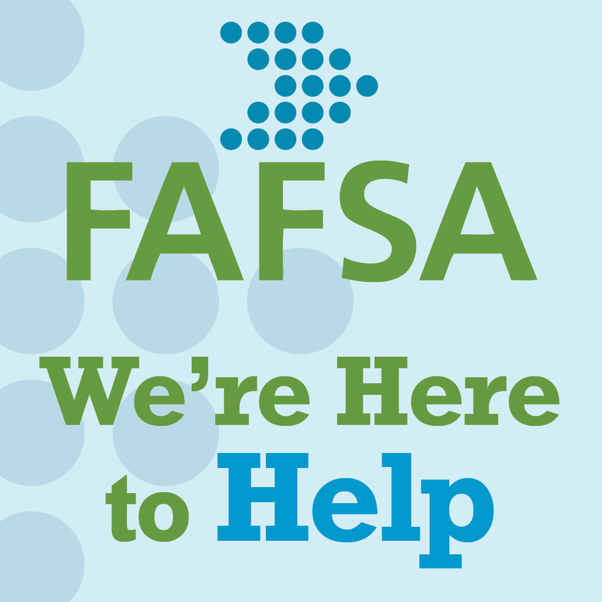 Need help with your FAFSA?