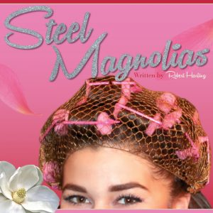 steel, magnolias, fine arts, theatre